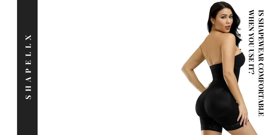 Is Shapewear Comfortable When You Use It?
